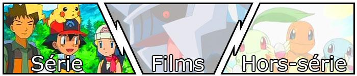 Pokémon la Série Animée, les Films, les Hors-Série